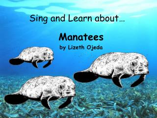 Sing and Learn about�