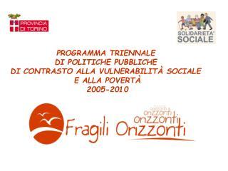 PROGRAMMA TRIENNALE  DI POLITICHE PUBBLICHE  DI CONTRASTO ALLA VULNERABILITÀ SOCIALE