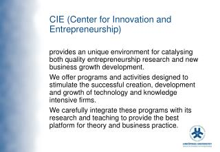 CIE (Center for Innovation and Entrepreneurship)