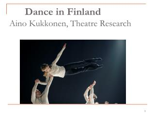 Dance in Finland  Aino Kukkonen, Theatre Research