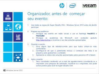 Leia  todas  as  regras  do Super  Desafio  CEA – Windows Server 2012 antes de  decidir participar