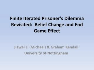 Finite Iterated Prisoner's Dilemma Revisited:  Belief Change and End Game Effect