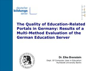 Dr. Elke Brenstein Dept. Of Computer Uses in Education Humboldt University Berlin