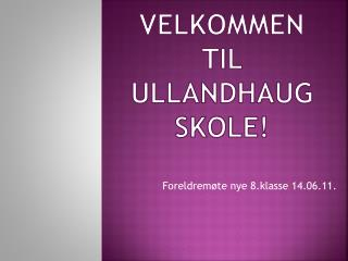 Velkommen til Ullandhaug skole!