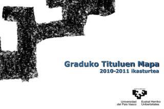 Graduko Tituluen Mapa 2010-2011 ikasturtea