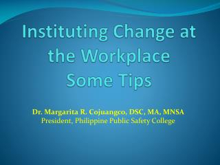 Instituting Change at the Workplace Some Tips