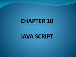 CHAPTER 10 JAVA SCRIPT