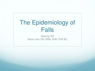 The Epidemiology of Falls