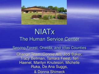NIATx The Human Service Center Serving Forest, Oneida, and Vilas Counties