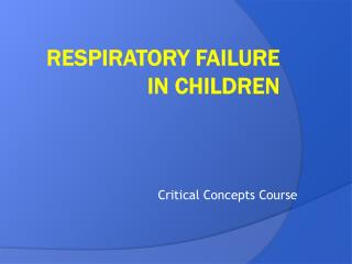 Respiratory Failure  in Children
