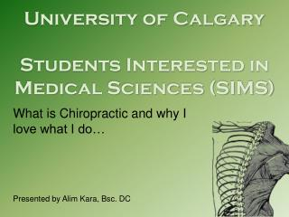 University of Calgary Students Interested in Medical Sciences (SIMS)