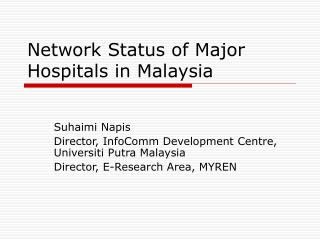 Network Status of Major Hospitals in Malaysia