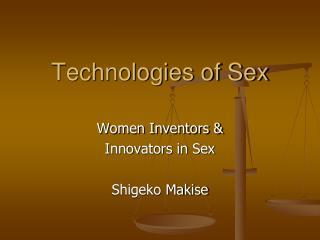 Technologies of Sex