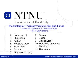 The History of Thermodynamics: Past and Future ThermoTech seminar 2. December 2005