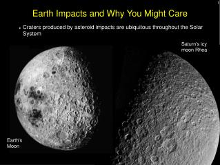 Earth Impacts and Why You Might Care