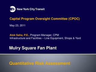 Capital Program Oversight Committee (CPOC) May 23, 2011 Alok Saha, P.E.,  Program Manager, CPM