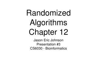 Randomized Algorithms Chapter 12