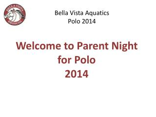 Welcome to Parent Night for Polo 2014