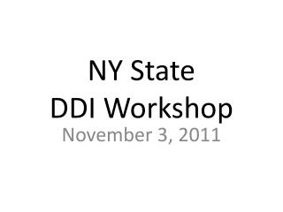NY State  DDI Workshop