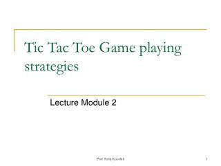Tic Tac Toe Game playing strategies