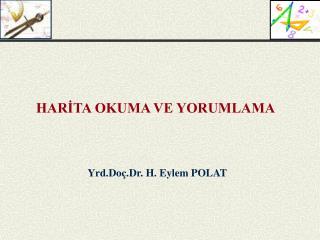Yrd.Doç.Dr. H. Eylem POLAT
