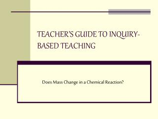TEACHER'S GUIDE TO INQUIRY-BASED TEACHING