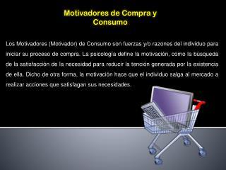 Motivadores de Compra y Consumo
