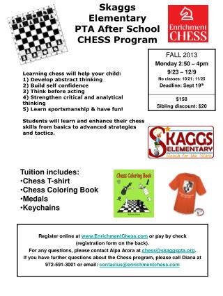 Tuition includes:  Chess T-shirt Chess Coloring Book Medals Keychains