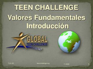 TEEN CHALLENGE  Valores Fundamentales