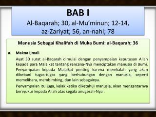 BAB I Al- Baqarah ;  30,  al- Mu'minun ; 12-14,  az-Zariyat ;  56 , an- nahl ; 78