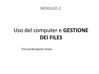 Uso del computer e  GESTIONE DEI FILES