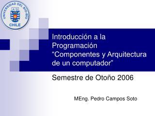 """Introducción a la Programación """"Componentes y Arquitectura de un computador"""""""
