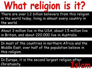 In Europe, it is the second largest religion after Christianity.