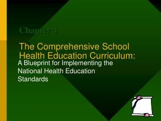 The Comprehensive School Health Education Curriculum: