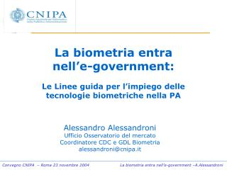 Alessandro Alessandroni  Ufficio Osservatorio del mercato Coordinatore CDC e GDL Biometria