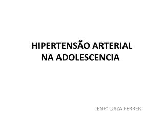 HIPERTENSÃO  ARTERIAL NA ADOLESCENCIA