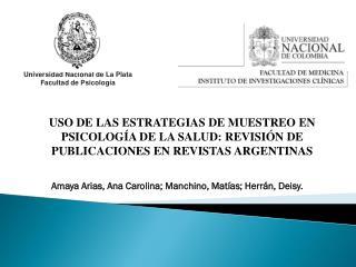 Amaya Arias,  Ana  Carolina;  Manchino , Matías; Herrán, Deisy.