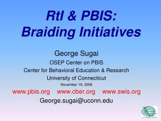 RtI  PBIS:  Braiding Initiatives
