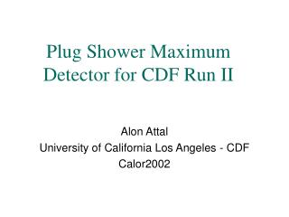 Plug Shower Maximum Detector for CDF Run II