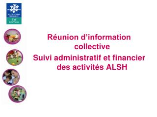 R�union d�information collective  Suivi administratif et financier des activit�s ALSH