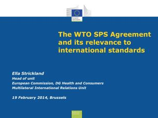 The WTO SPS Agreement and its  relevance  to international standards