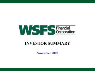 INVESTOR SUMMARY November 2007