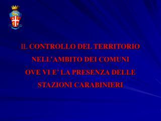 IL  CONTROLLO DEL TERRITORIO  NELL'AMBITO DEI COMUNI  OVE VI E' LA PRESENZA DELLE