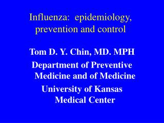 Influenza:  epidemiology, prevention and control