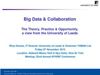 Big Data & Collaboration The Theory, Practice & Opportunity,  a view from the University of Leeds
