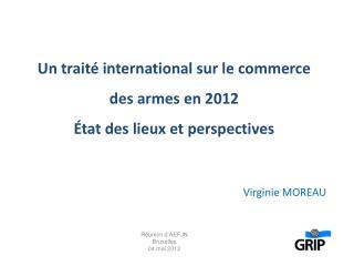 Un traité international sur le commerce des armes en 2012  État des lieux et perspectives