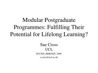 Modular Postgraduate Programmes: Fulfilling Their Potential for Lifelong Learning?