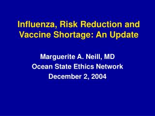 Influenza, Risk Reduction and Vaccine Shortage: An Update
