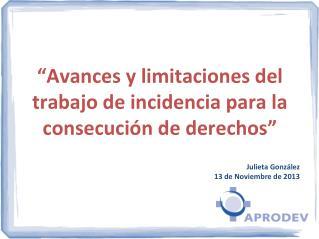 """""""Avances y limitaciones del trabajo de incidencia para la consecución de derechos"""""""