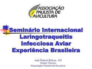 Seminário Internacional Laringotraqueitis Infecciosa Aviar Experiência Brasileira